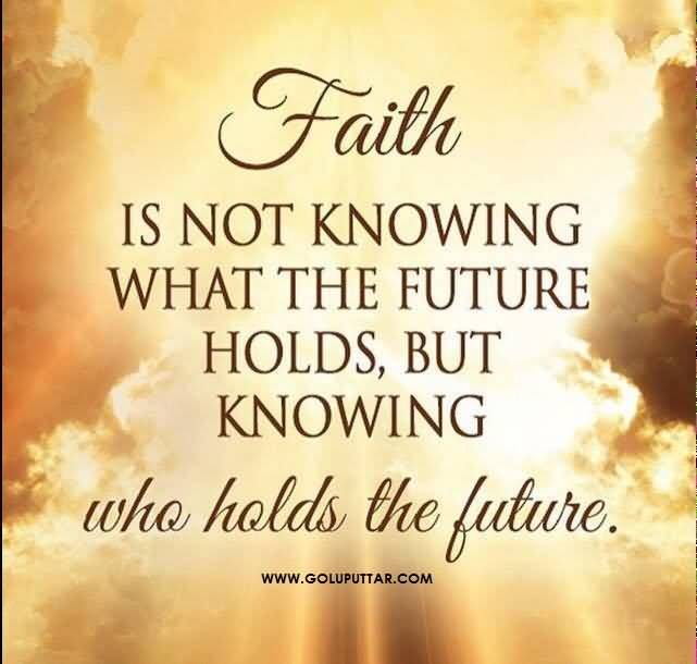 Trendy-Life-Quote-Faith-Holds-The-Future