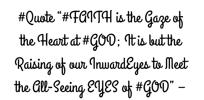 4-quote-about-quote-faith-is-the-gaze-of-the-heart-at-god-i-image-white-background_jpg-e1518192248131.png